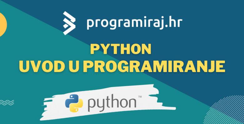 Python – Uvod u programiranje – 16 školskih sati online za samo 250 kn!